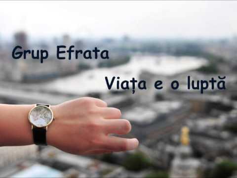 Grup Efrata - Viata e o lupta