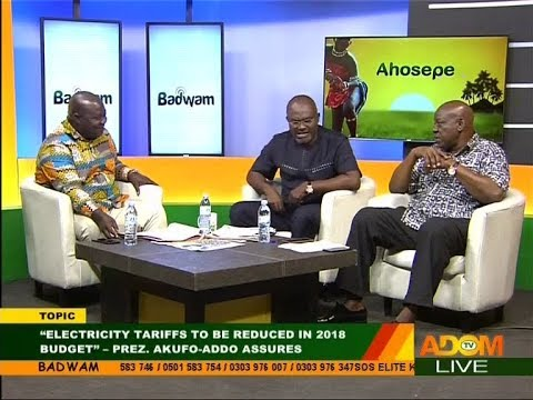 """Electricity tariffs to be reduced in 2018 Budget""... - Badwam Mpensenpensenmu on Adom TV (14-11-17)"