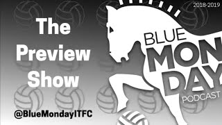Blue Monday Preview Show - EP37 (Swansea City)