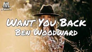 Ben Woodward - Want You Back (Lyrics)