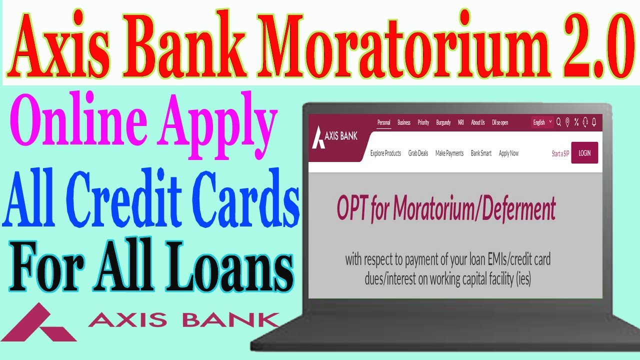 Axis Bank EMI Loan Moratorium 2.0 Apply Online | Credit ...
