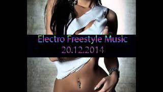 Electro Freestyle Music 20 12 2014 electro