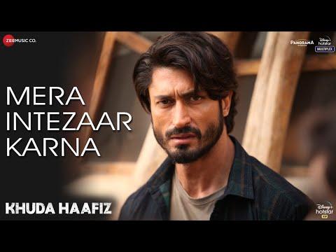 Mera Intezaar Karna - Khuda Haafiz | Vidyut Jammwal | Shivaleeka Oberoi | Mithoon ft. Armaan Malik