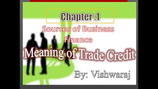 Meaning of Trade Credit, Merits and demerits| Sources of business Finance| business studies|class–11