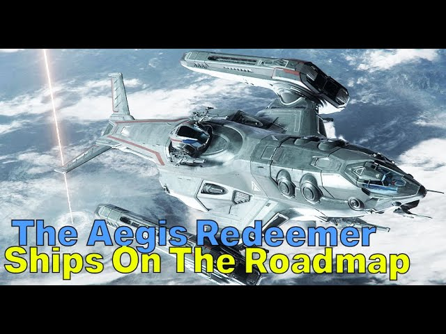 The Aegis Redeemer | Star Citizen Ships On The Roadmap