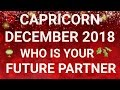 Capricorn December 2018 Who is Your Future Partner Tarot Reading | Extended Forecast