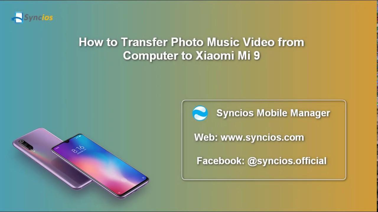 4 Ways to Transfer Android/iOS Data to Xiaomi Mi 9 - Syncios