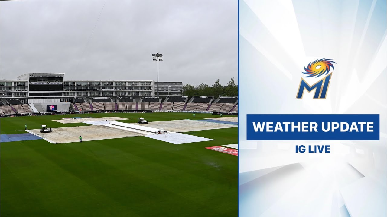 Bharat Army's weather update from Southampton | वेदर अपडेट | Mumbai Indians