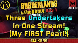 #TheHunt4 Day 1 | Three Undertakers In One Stream | Borderlands