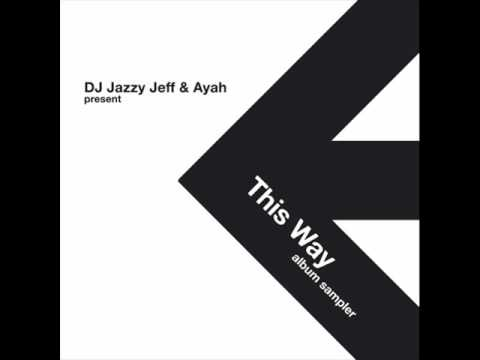 My World (Just A Girl) - Dj Jazzy Jeff & Ayah