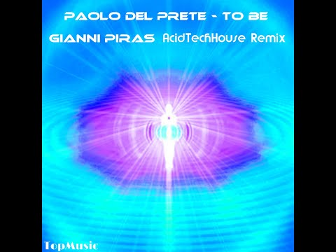 Paolo Del Prete To Be - Gianni Piras AcidTechHouse Remix