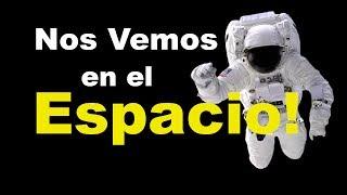 Nos vemos en el espacio!