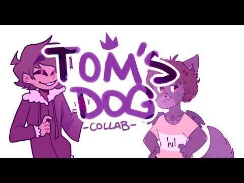Tom's Dog // Meme // Collab W/Nerdy Dog Queen