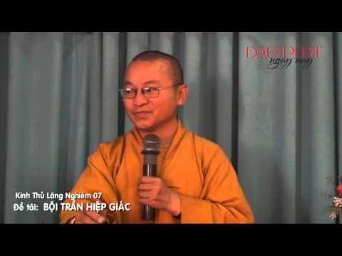 Kinh Thủ Lăng Nghiêm 7 (2013): Bội trần hiệp giác