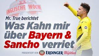 Konkurrenz für Liverpool? Was Kahn über Bayern & Sancho verrät | Englische Woche