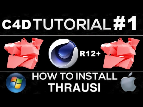 How To Install Thrausi Plugin For Cinema 4D R17/R16/R15/14/13/R12 | Mac and  PC | Tutorial