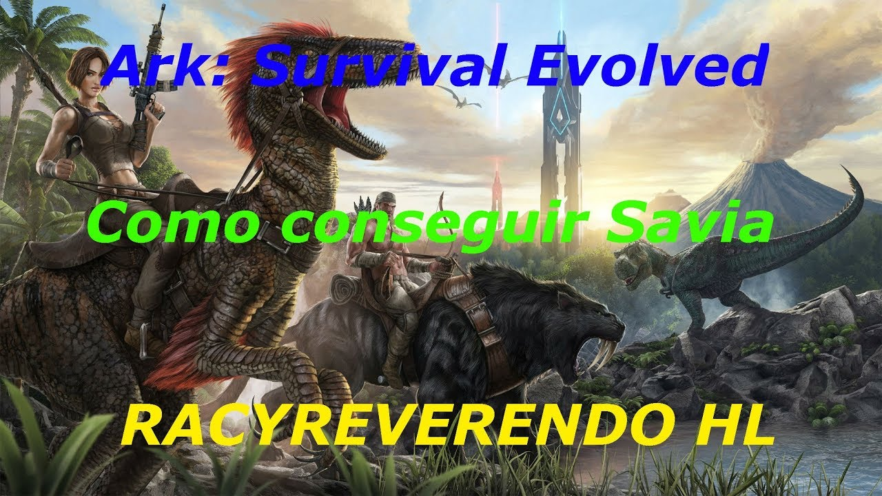Ark survival evolved como conseguir savia youtube ark survival evolved como conseguir savia malvernweather Choice Image