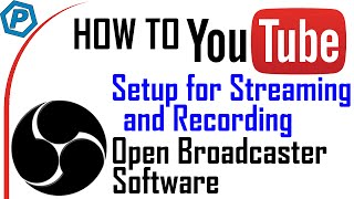 how to youtube   obs studio setup for recording and streaming