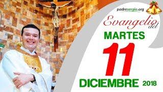 Evangelio de hoy martes 11 de diciembre de 2018