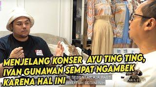 ARI TULANG MINTA IVAN GUNAWAN BANTU AYU TINGTING | ROAD TO KONSER SUARA HATI AYU TINGTING
