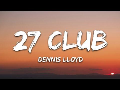 Dennis Lloyd - 27 Club