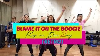 BLAME IT ON THE BOOGIE by the The Jacksons  Zumba  Retro Keep on DanZing