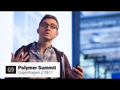 End to End Apps with Polymer (Polymer Summit 2017)