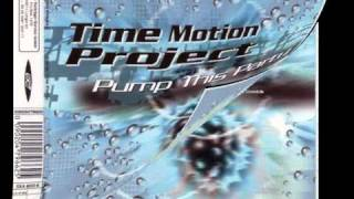Time Motion Project - Pump This Party (Maxi Mix) [1998]