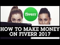 How To Make Money On Fiverr 2017: Top 7 Tips To Sell More Gigs