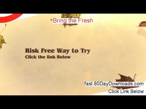 Bring The Fresh Review (Download The PDF No Risk) - Download Review