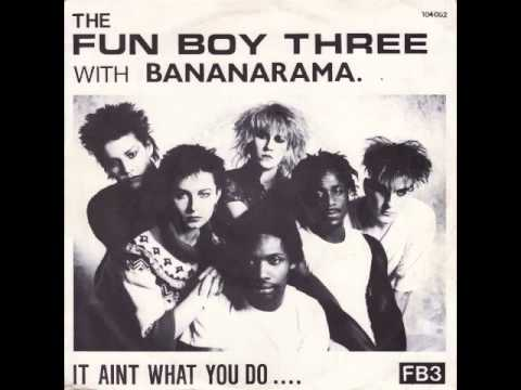 The Fun Boy Three With Bananarama It Ain't What You Do Its The Way That You Do It