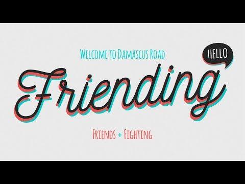 Friending   Friends + Fighting