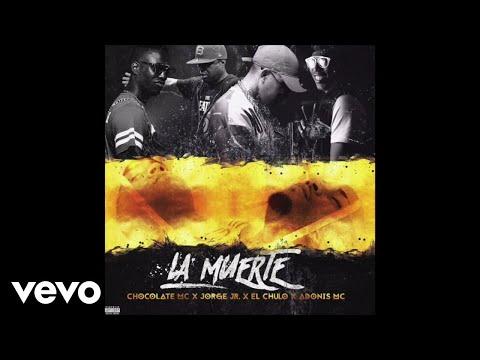 Chocolate MC - La Muerte (Audio Oficial) ft. Jorge Jr, El Chulo, Adonis MC
