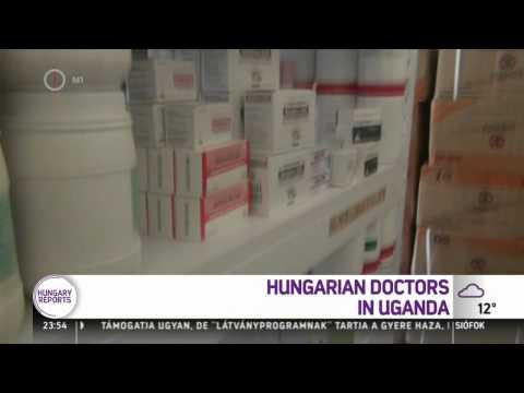 Hungary Riports - Hungarian Doctors in Uganda