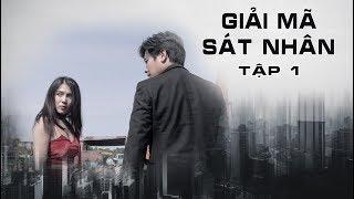 Giải Mã Sát Nhân Season 1 | Tập 1 | Nhi Katy, Dư Khánh Vũ, Trung Hiếu, Tú Tri