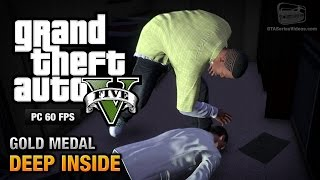 GTA 5 PC - Mission #46 - Deep Inside [Gold Medal Guide - 1080p 60fps]