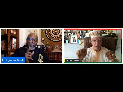 Dr. Oba T'Shaka & Prof. James Small | 7 Aug 2021