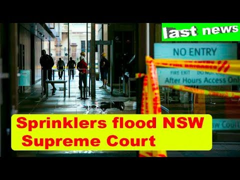 Sprinklers flood NSW Supreme Court