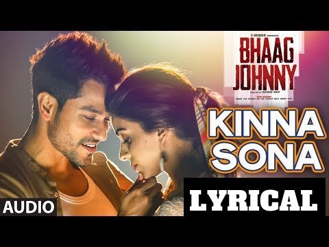 Kinna Sona Full AUDIO Song  WITH LYRICS- Sunil Kamath | Bhaag Johnny | Kunal Khemu | T-Series