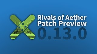 Rivals of Aether: Patch Preview 0.13.0