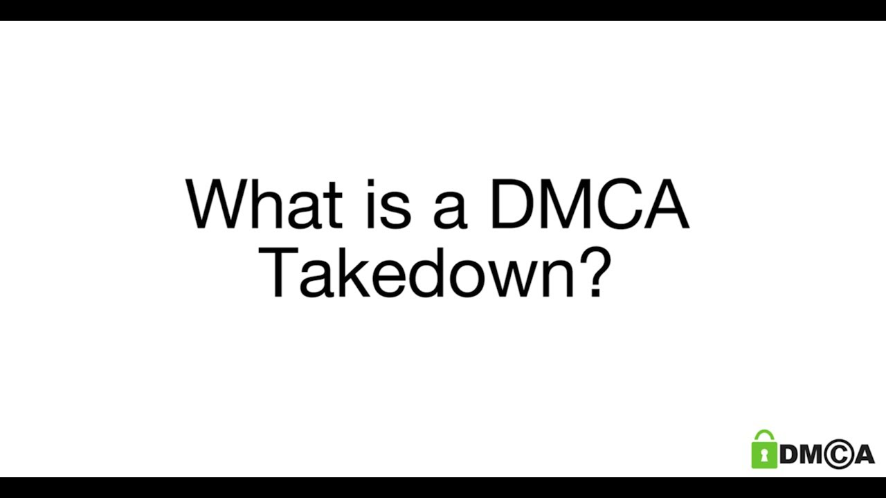 what is a dmca takedown youtube