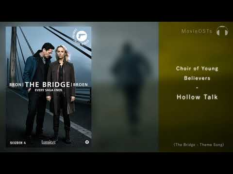 The Bridge | Soundtrack | Choir of Young Believers - Hollow Talk