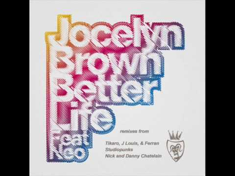 Jocelyn Brown ft Neo - Better Life (Studiopunks mix)
