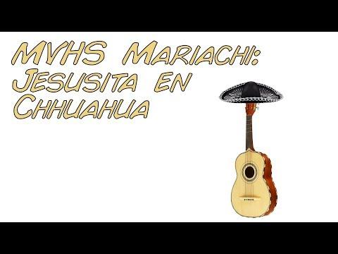 MVHS Mariachi: Jesusita en Chihuahua