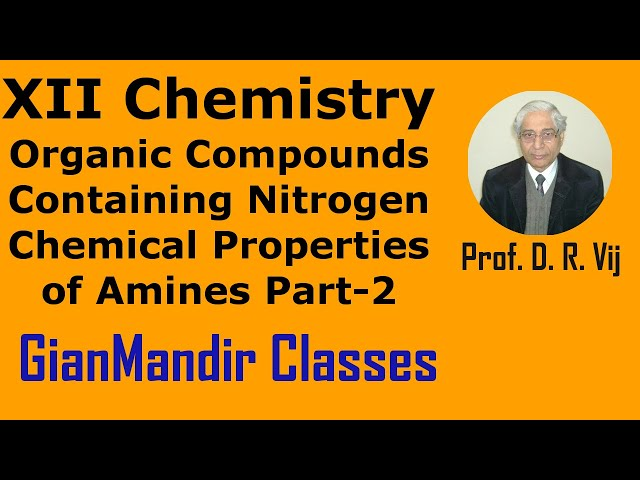 XII Chemistry | Org. Compounds Containing Nitrogen | Chem. Properties of Amines Part-2 by Gaurav Sir