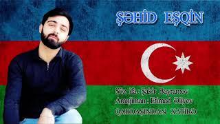 ŞƏHİD EŞQİN 🇦🇿 İfa Şakir Bayramov