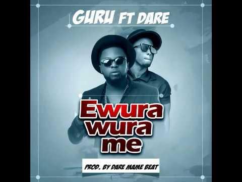 Guru ft. Dare Mame Beat - Ewura-Wura-Me