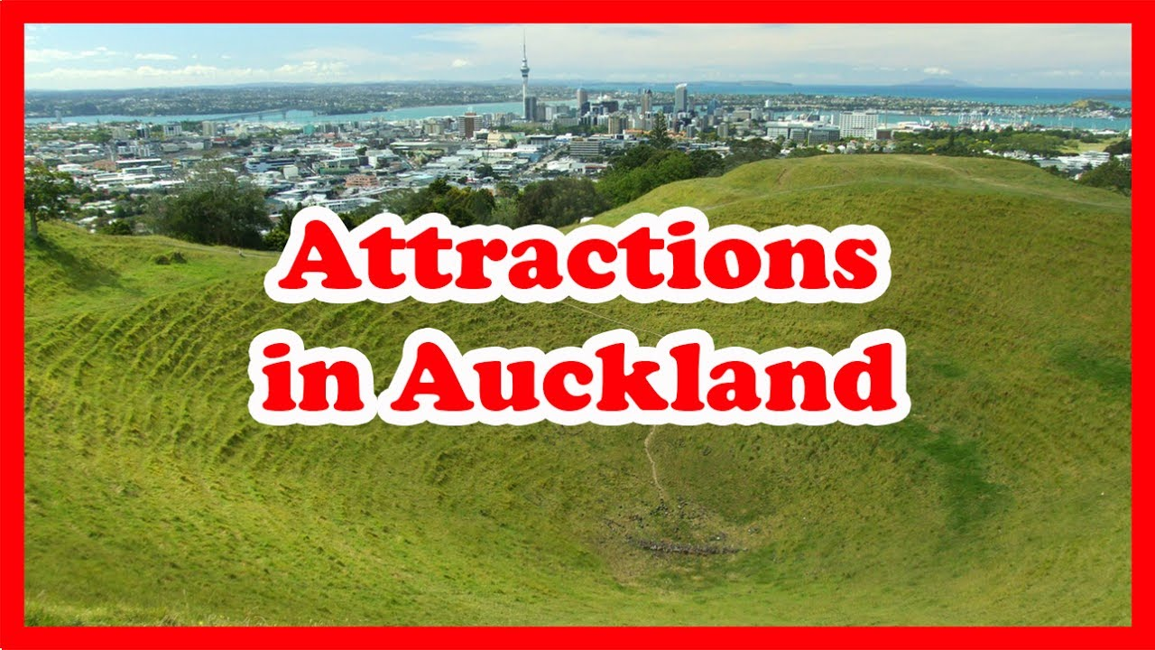 5 Must Visit Attractions In Auckland New Zealand Travel Guide