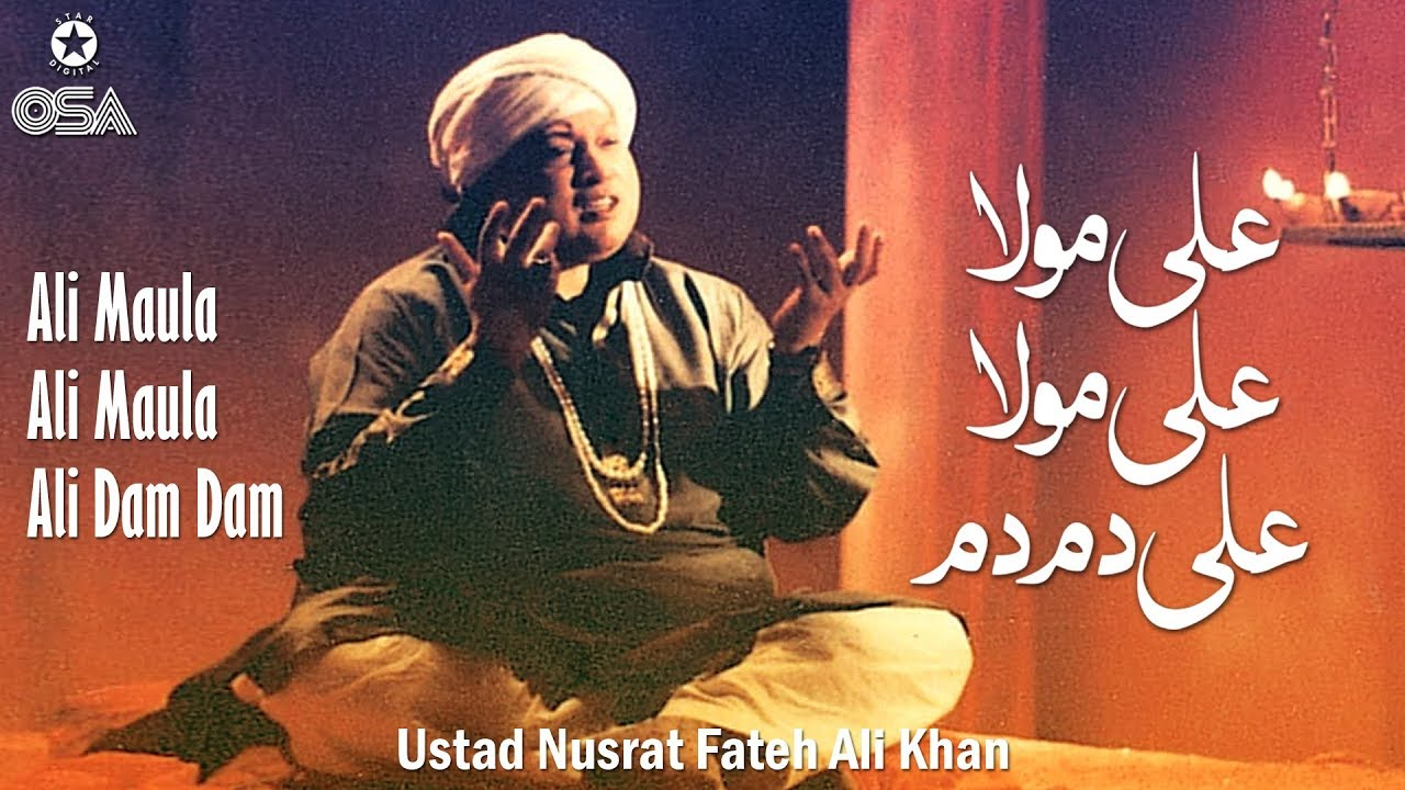 Ali Maula Ali Maula Ali Dam Dam | Ustad Nusrat Fateh Ali Khan | official version | OSA Islamic