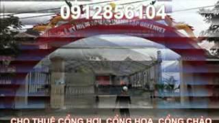 Cho thue cong bong , cong hoa . cong chao  0912856104